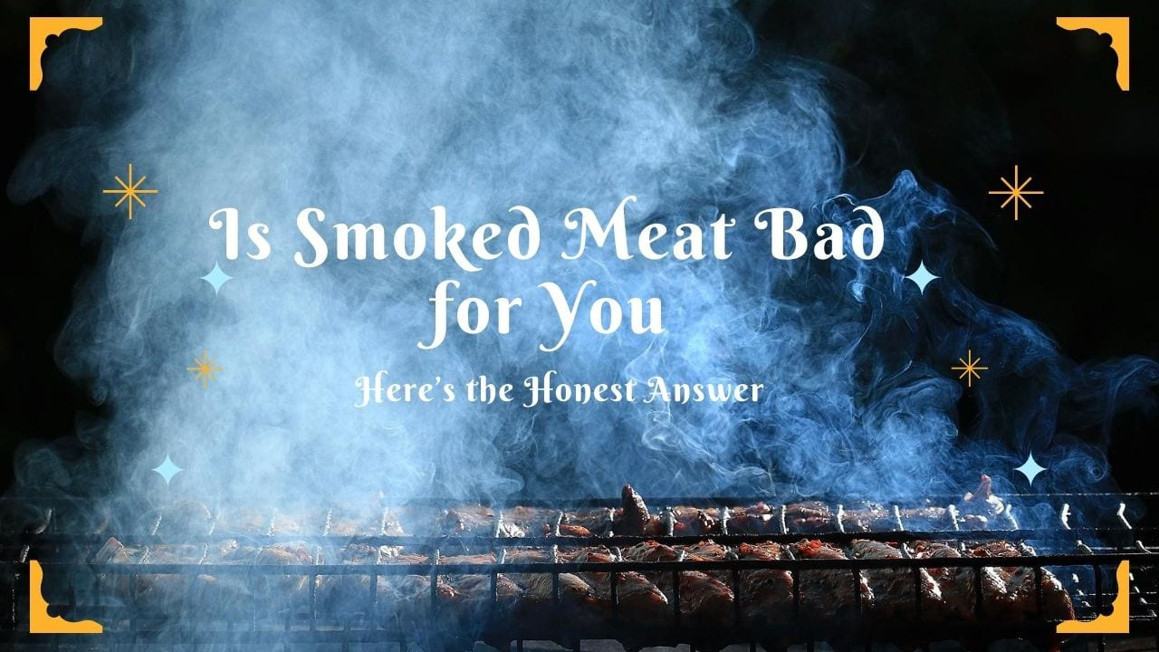 Is Smoked Meat Bad for You Featured Image