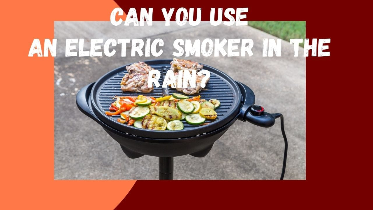 Can You Use An Electric Smoker In The Rain Featured Image
